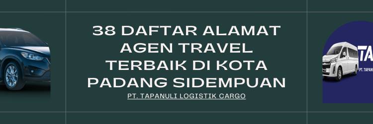38 Daftar Alamat Agen Travel Padang Sidempuan