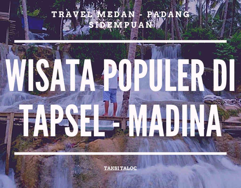 7 wisata terpopuler madina yang ada di Tapsel