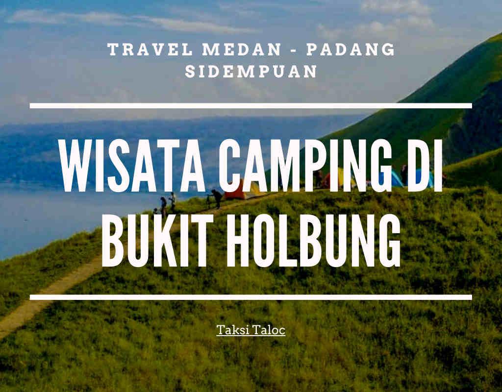 Wisata Camping di Bukit Holbung