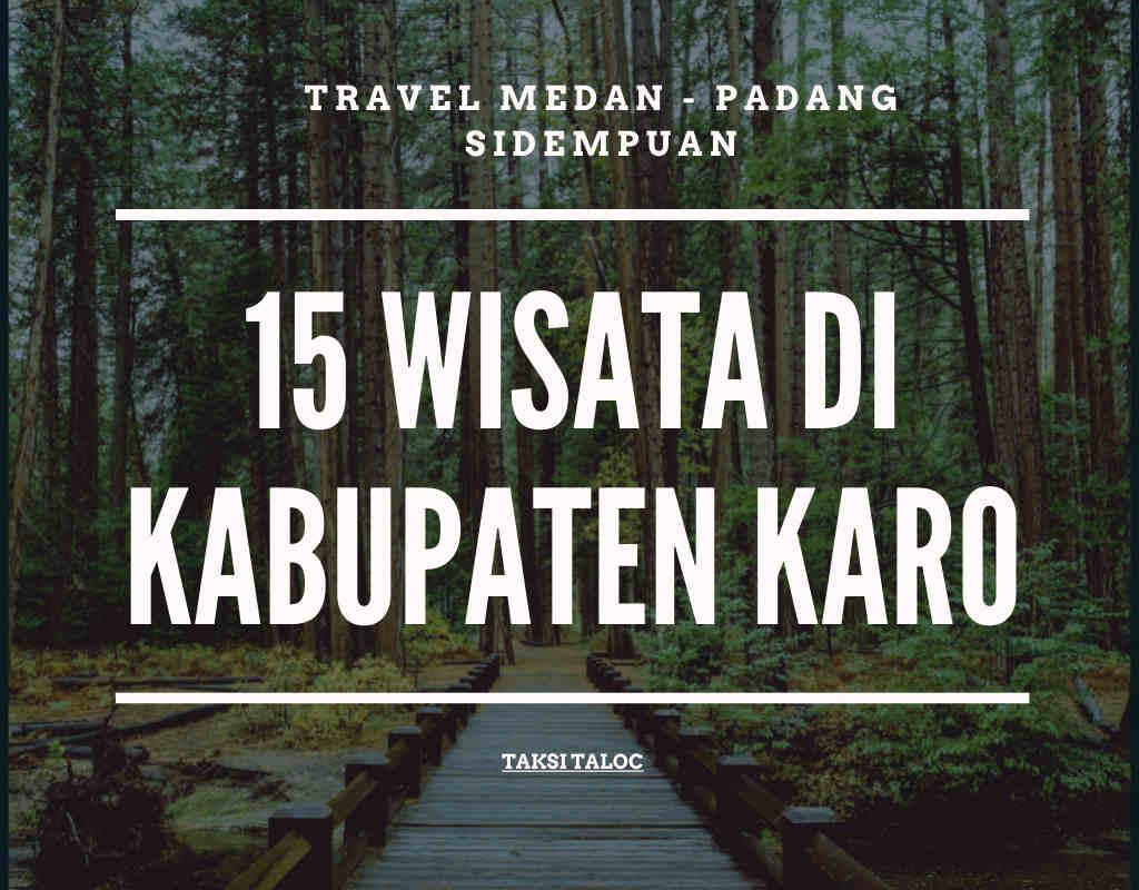 15 Wisata di Kabupaten Karo