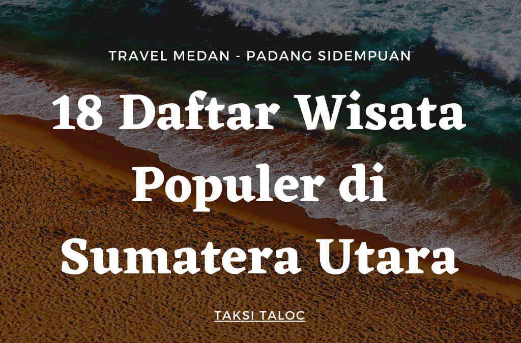 18 Daftar Wisata Populer di Sumatera Utara yang Paling Populer dan Wajib di Kunjungi