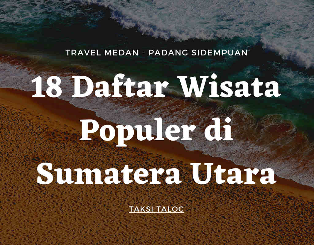 18 Daftar Wisata Populer di Sumatera Utara