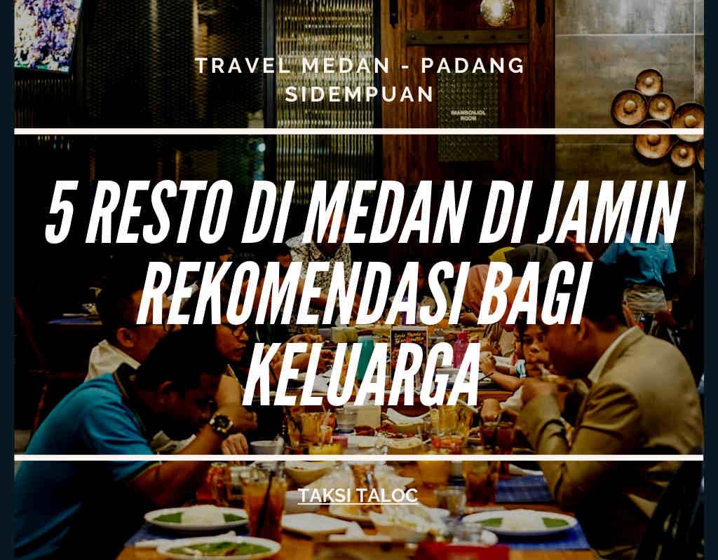 5 Resto di Medan di Jamin Rekomendasi Bagi Keluarga