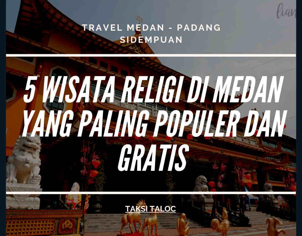 5 Wisata Religi di Medan yang Paling Populer dan Gratis