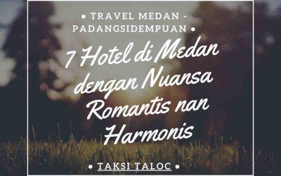 7 Hotel di Medan dengan Nuansa Romantis nan Harmonis