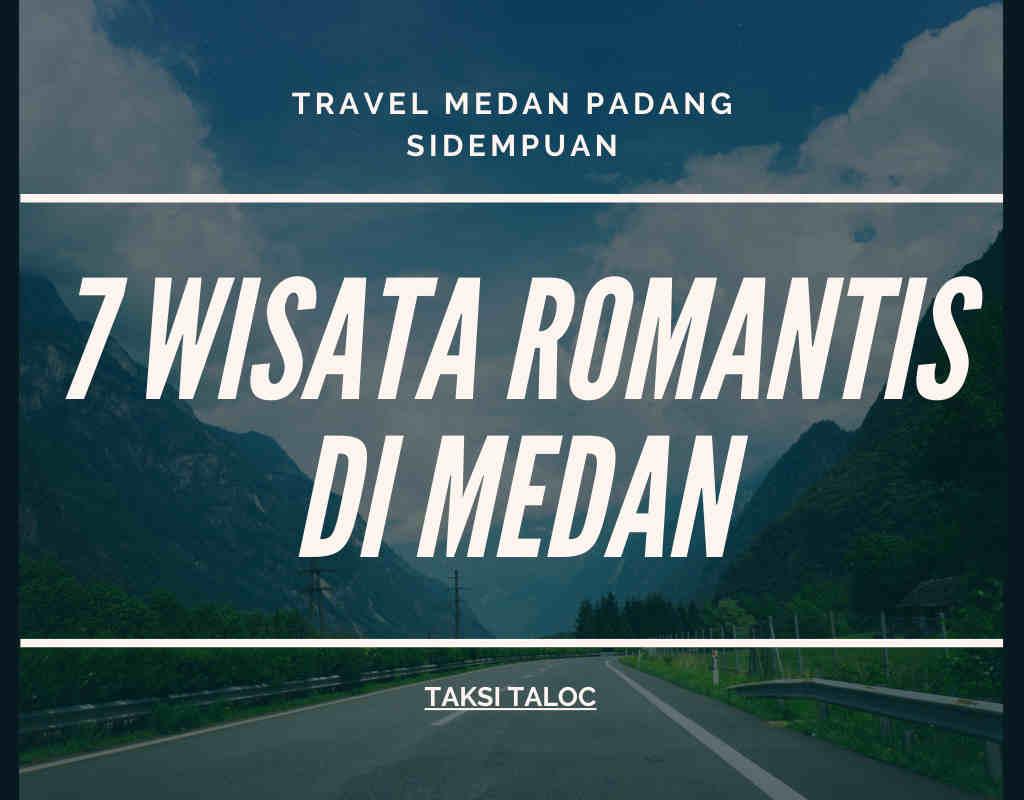 7 Wisata Romantis di Medan